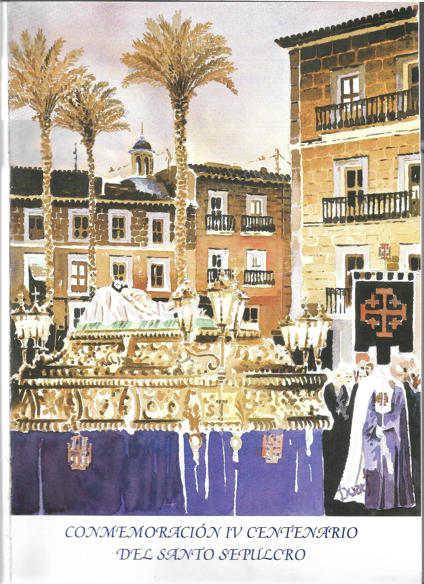 """Año 2000, Publicación Libro """"Conmemoración IV Centenario Del Santo Sepulcro"""""""